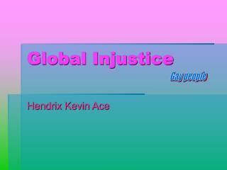 Global Injustice