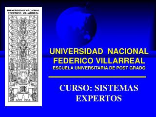 UNIVERSIDAD  NACIONAL FEDERICO VILLARREAL ESCUELA UNIVERSITARIA DE POST GRADO