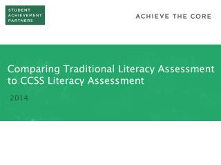 Comparing Traditional  Literacy Assessment  to  CCSS  Literacy Assessment