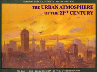 THE  URBAN ATMOSPHERE  OF THE  21 ST  CENTURY