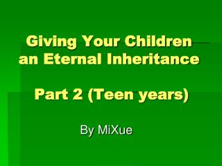 Giving Your Children an Eternal Inheritance  Part 2 (Teen years)