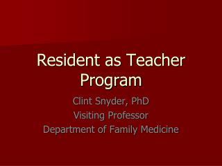Resident as Teacher Program