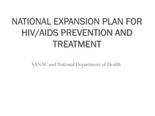 NATIONAL EXPANSION PLAN FOR HIV/AIDS PREVENTION AND TREATMENT