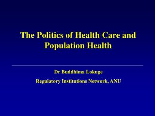 The Politics of Health Care and Population Health