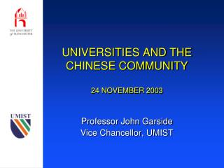 UNIVERSITIES AND THE CHINESE COMMUNITY 24 NOVEMBER 2003