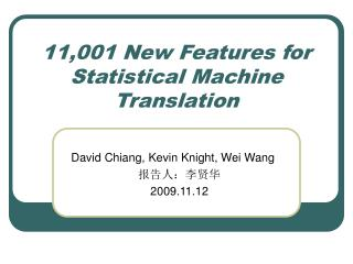 11,001 New Features for Statistical Machine Translation