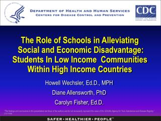 The Role of Schools in Alleviating  Social and Economic Disadvantage: Students In Low Income  Communities Within High In