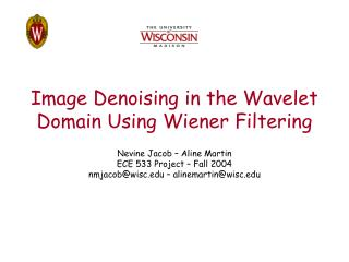Image Denoising in the Wavelet Domain Using Wiener Filtering