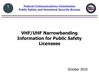 VHF/UHF Narrowbanding  Information for Public Safety Licensees