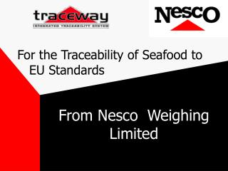 For the Traceability of Seafood to     EU Standards