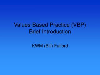 Values-Based Practice (VBP) Brief Introduction