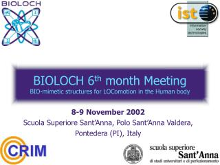 BIOLOCH 6 th  month Meeting BIO-mimetic structures for LOComotion in the Human body