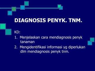 DIAGNOSIS PENYK. TNM.