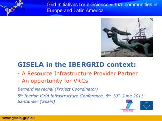 GISELA in the IBERGRID context:  - A Resource Infrastructure Provider Partner