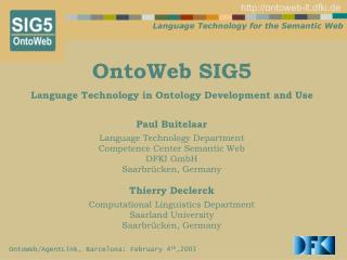 OntoWeb SIG5 Language Technology in Ontology Development and Use
