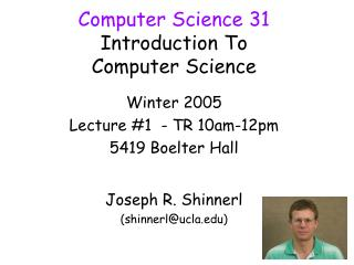 Computer Science 31 Introduction To  Computer Science
