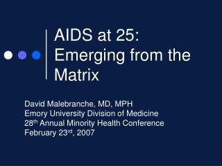 AIDS at 25: Emerging from the Matrix