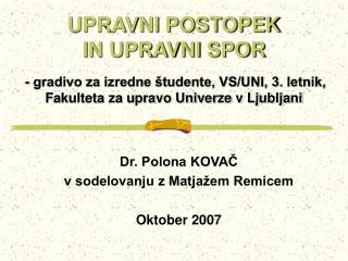 Dr. Polona KOVAČ v sodelovanju z Matjažem Remicem Oktober 2007