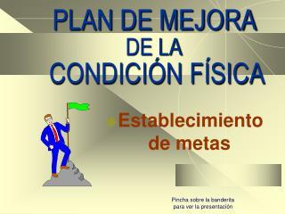 PLAN DE MEJORA DE LA CONDICIÓN FÍSICA