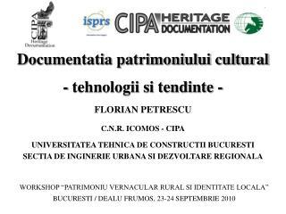 Documentatia patrimoniului cultural - tehnologii si tendinte -