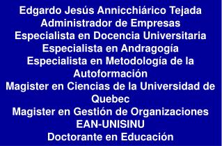 Edgardo Jesús Annicchiárico Tejada Administrador de Empresas