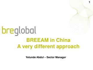 BREEAM in China A very different approach