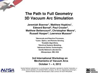 The Path to Full Geometry 3D Vacuum Arc Simulation