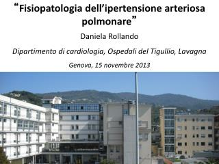""""""" Fisiopatologia dell'ipertensione arteriosa polmonare """" Daniela Rollando"""
