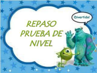 REPASO PRUEBA DE NIVEL