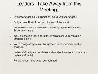 Leaders- Take Away from this Meeting: