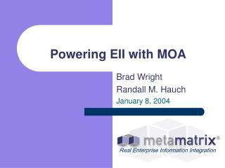 Powering EII with MOA