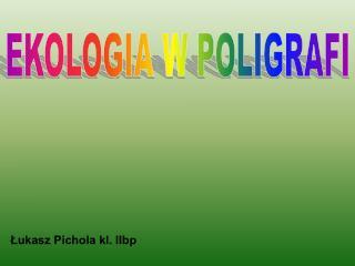 EKOLOGIA W POLIGRAFI