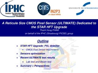 Outline STAR HFT Upgrade: PXL detector  CMOS Pixel Sensor requirements Sensors optimization
