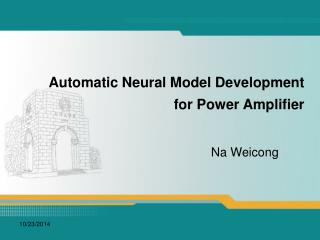 Automatic Neural Model Development                                    for Power Amplifier