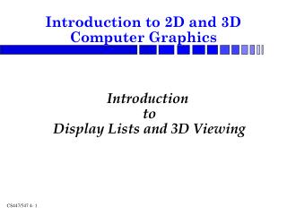 Introduction to Display Lists and 3D Viewing