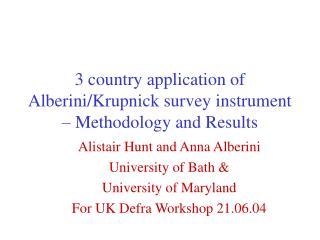 3 country application of Alberini/Krupnick survey instrument – Methodology and Results
