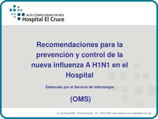 Recomendaciones para la prevención y control de la nueva influenza A H1N1 en el Hospital