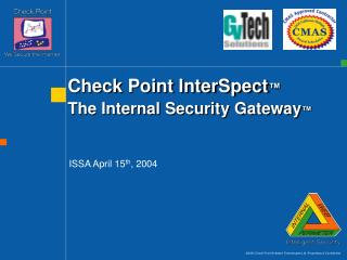 Check Point InterSpect ™ The Internal Security Gateway ™
