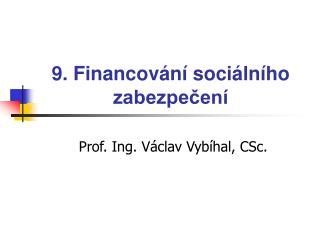 9. Financování sociálního zabezpečení
