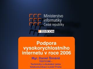 Podpora vysokorychlostního internetu v roce 2006