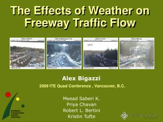 The Effects of Weather on Freeway Traffic Flow