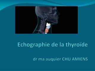 Echographie de la thyroïde dr ma auquier CHU AMIENS