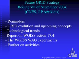 Future GRID Strategy Beijing 7th of September 2004 (CNES, J.P.Antikidis)