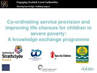 Engaging Scottish Local Authorities Sharing knowledge: building impact