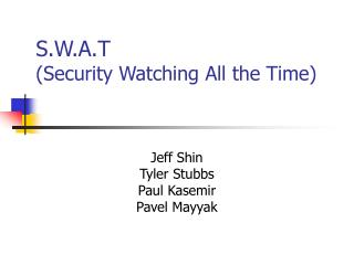S.W.A.T (Security Watching All the Time)
