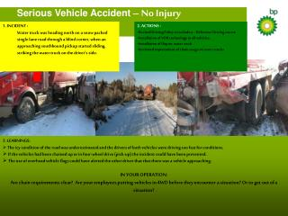 Serious Vehicle Accident  – No Injury