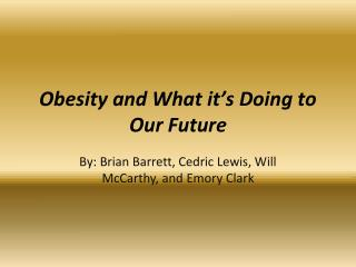 Obesity and What it's Doing to Our Future