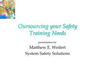 Oursourcing your Safety Training Needs