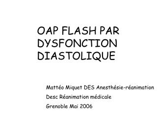 OAP FLASH PAR DYSFONCTION DIASTOLIQUE