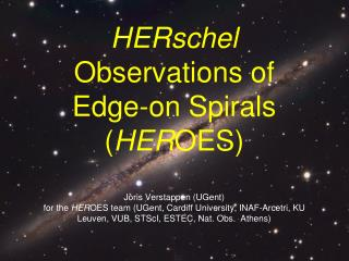 HERschel Observations of Edge-on Spirals ( HER OES)